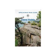 Appalachian Trail Conservancy AT Central Virginia Guide 108 (Appalachian Trail Conservancy)
