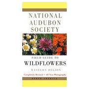 Audubon Society Field Guide To North American Wildflowers: Western Region 103815 (Audubon Society)