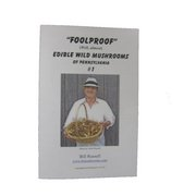 "Bill Russell ""Foolproof"" Edible Wild Mushrooms of Pennsylvania #1 Booklet FOOLPROOF1 (Bill Russell)"