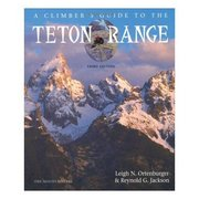 Mountaineers Books Climbers Guide to the Teton Range LIBER108 (Mountaineers Books)