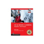 Mountaineers Books Ice & Mixed Climbing Modern Technique Guide 101206 (Mountaineers Books)