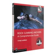 Mountaineers Books Rock Climbing Anchors: A Comprehensive Guide Book 111615 (Mountaineers Books)