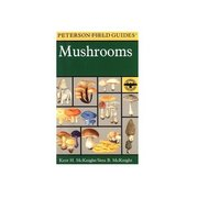 Peterson Field Guides Field Guide to Mushrooms 102804 (Peterson Field Guides)