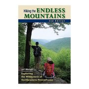 Stackpole Books Hiking the Endless Mountains: Exploring the Wilderness of Northeastern Pennsylvania Guide Book 100033 (Stackpole Books)