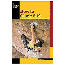How To Climb 5.12 3rd edition Book